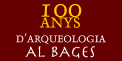100 years of archeology in Bages